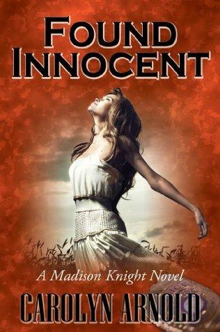 Found Innocent (A Madison Knight Novel)  by  Carolyn Arnold
