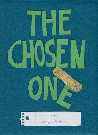 The Chosen One  by  Supriya Kelkar
