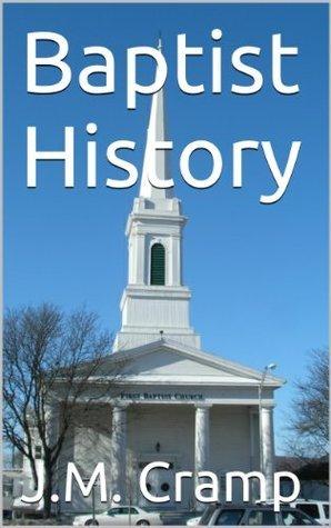Baptist History  by  J.M. Cramp