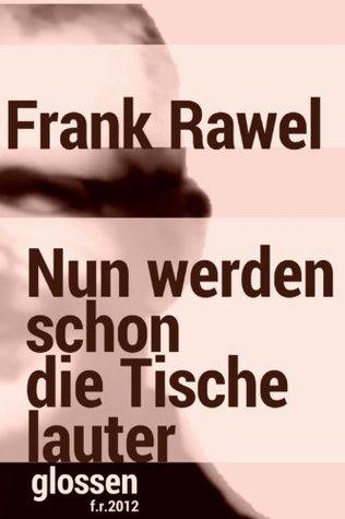 Memoiren Eines Altklugen Kindes: Der Osten Neu Erklart  by  Frank Rawel