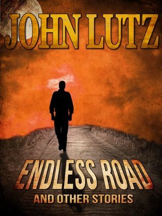 Endless Road and Other Stories John Lutz