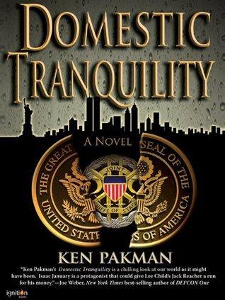 Domestic Tranquility:  A Novel  by  Ken Pakman