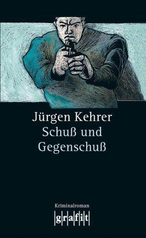 Schuß und Gegenschuß: Wilsbergs 6. Fall  by  Jürgen Kehrer