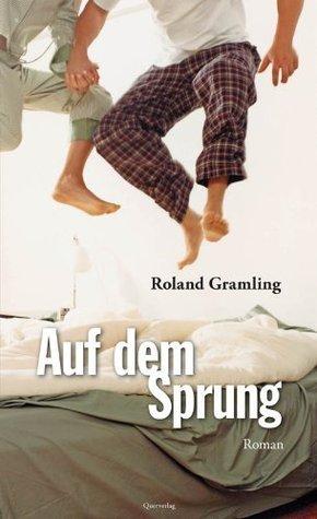 Auf dem Sprung Roland Gramling