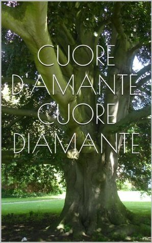 Cuore damante, cuore diamante  by  Eileen Michelle Forsythe