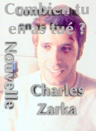 Combien tu en as tué ? Charles Zarka