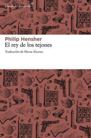 El rey de los tejones  by  Philip Hensher