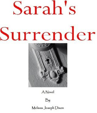 Sarahs Surrender  by  Melissa Joseph Dixon