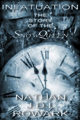 Infatuation - The Story of the Snow Queen (Empire series)  by  Nathan J.D.L. Rowark