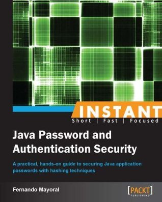 Instant Java Password and Authentication Security Fernando Mayoral