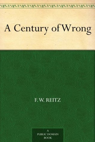 A Century of Wrong F. W. Reitz