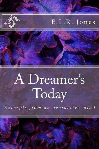 A Dreamers Today E.L.R. Jones formerly, now Ellie Keys