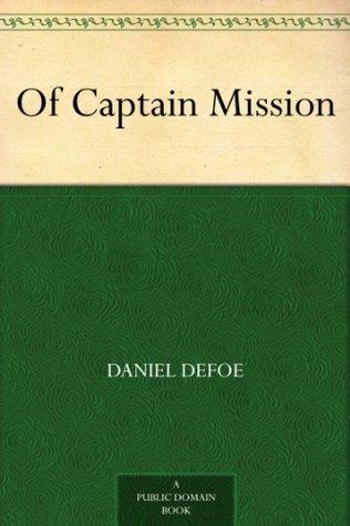 Of Captain Mission Daniel Defoe