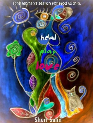 Heal Play Love  by  Sheri Salin