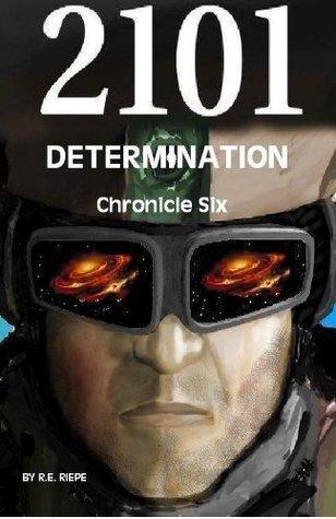 DETERMINATION (2101 Chronicles) R.E. Riepe