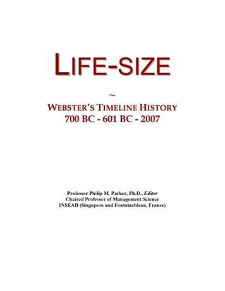 Life-size: Websters Timeline History, 700 BC - 601 BC - 2007  by  Icon Group International, Inc.