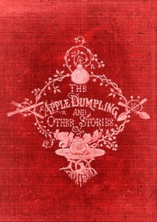 The Apple Dumpling and Other Stories for Young Boys and Girls Aunt Fanny