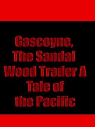 Gascoyne, The Sandal Wood Trader A Tale of the Pacific R.M. Ballantyne