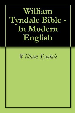 William Tyndale Bible - In Modern English William Tyndale