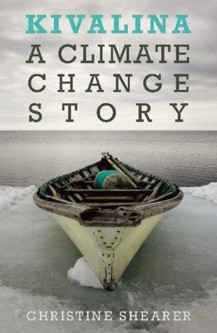 Kivalina: A Climate Change Story  by  Christine Shearer