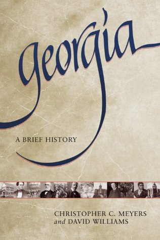 Georgia: A Brief History Christopher C. Meyers