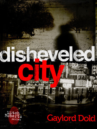 Disheveled City  by  Gaylord Dold
