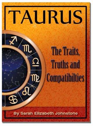 Taurus - Taurus Star Sign Traits, Truths and Love Compatibility Sarah Johnstone