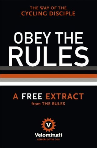 Obey The Rules: A free extract from The Rules The Velominati