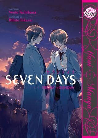 Seven Days: Friday → Sunday (Seven Days, #2)  by  Venio Tachibana