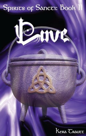 Spirits of Sancti: Book 2 - Love  by  Kerahian Trautt