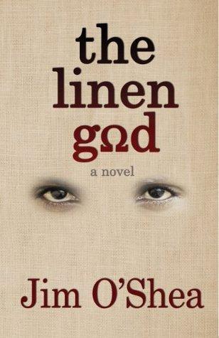the linen god  by  Jim OShea