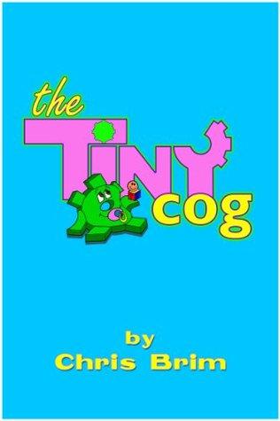 The Tiny Cog Chris Brim