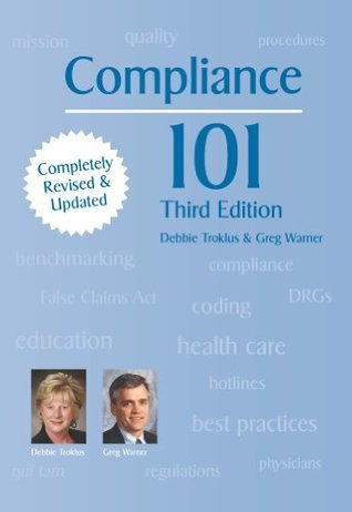 Compliance 101, Third Edition  by  Debbie Troklus