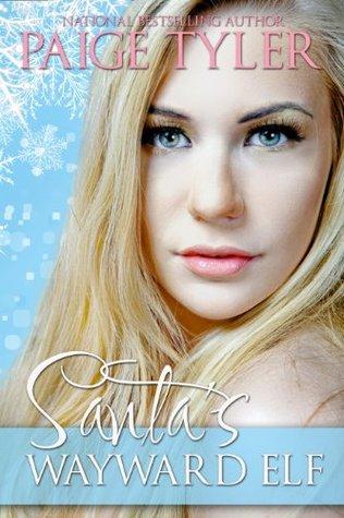 Santas Wayward Elf  by  Paige Tyler