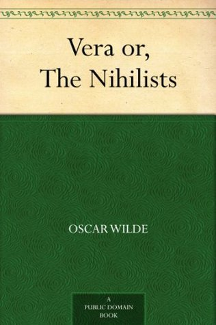 Vera or, The Nihilists Oscar Wilde