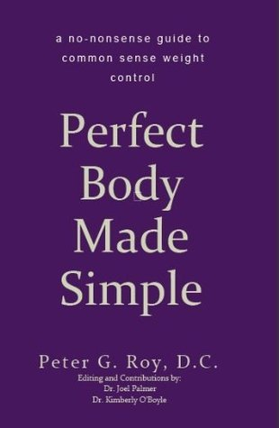 Perfect Body Made Simple Peter G. Roy