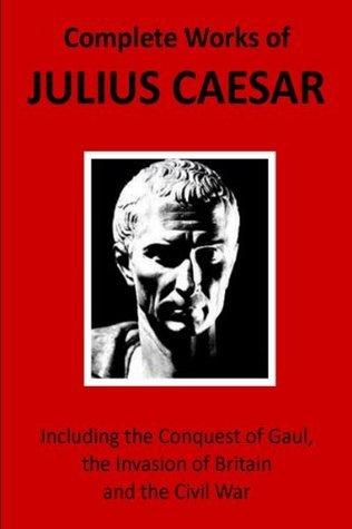 COMPLETE WORKS OF JULIUS CAESAR  by  Paul Morrison