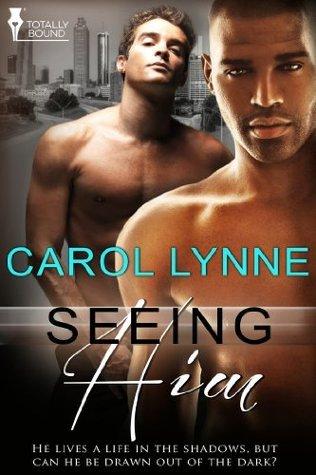 Seeing Him  by  Carol Lynne
