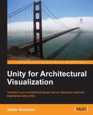 Unity for Architectural Visualization Stefan Boeykens