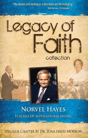 Legacy of Faith Collection: Norvel Hayes  by  Norvel Hayes