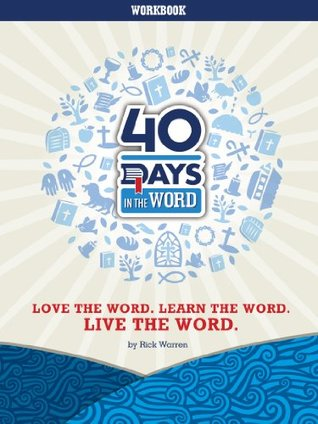 40 Days in the Word  by  Rick Warren