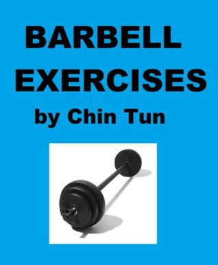 Barbell Exercises  by  Chin Tun