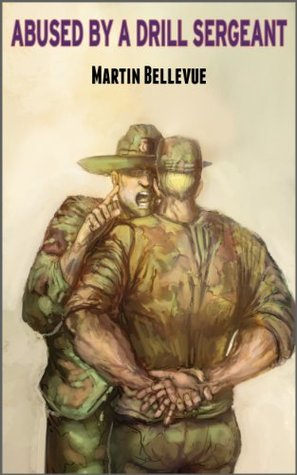 Abused a Drill Sergeant by Martin Bellevue