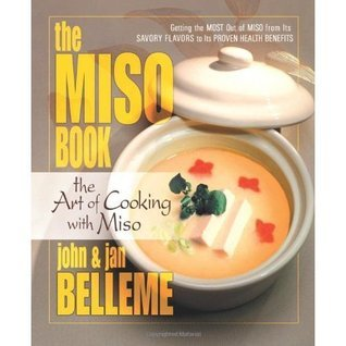 The Miso Book: The Art of Cooking with Miso  by  Jan Belleme