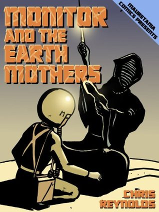 Mauretania Comics: Monitor and the Earth Mothers Chris      Reynolds