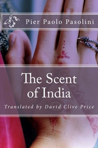 The Scent of India (Books on Asia)  by  Pier Paolo Pasolini