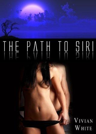 The Path to Siri (Paths Series)  by  Vivian White