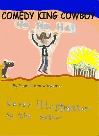 Comedy King Cowboy  by  Shanuki Amuwitagama