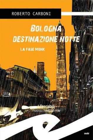 Bologna destinazione notte. La fase Monk  by  Roberto Carboni