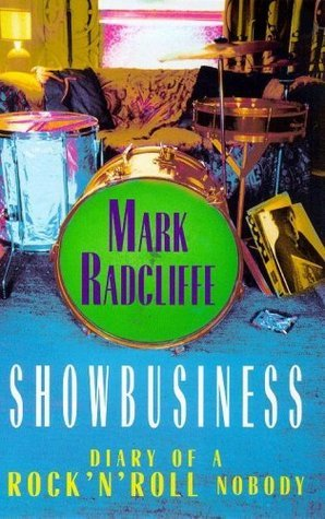 Showbusiness - The Diary of a Rock n Roll Nobody  by  Mark Radcliffe